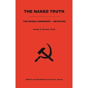 The Naked Truth: The Naked Communist - Revisited