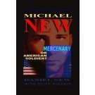 Michael New: Mercenary or American Soldier
